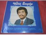 VAHİT SOYALP BÜTÜN AYNALARI KIRASIM GELİYOR LP