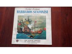 BARBAROS SENFONİSİ LP